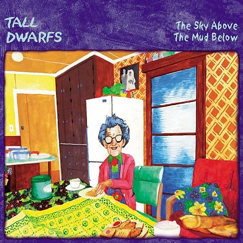 Play & Download Sky Above the Mud Below by Tall Dwarfs | Napster