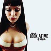 Play & Download Look At Me by DJ Misjah | Napster