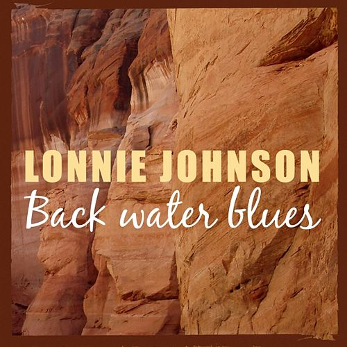 Play & Download Backwater Blues by Lonnie Johnson | Napster
