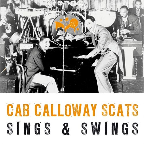 Scats, Sings And Swings by Cab Calloway