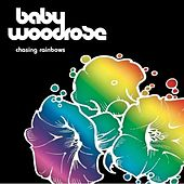 Chasing Rainbows by Baby Woodrose