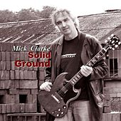 Play & Download Solid Ground by Mick Clarke | Napster