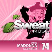 iSweat Fitness Music Vol. 74: More Madonna (128 BPM for Running, Walking, Elliptical, Treadmill, Aerobics, Fitness) by Various Artists