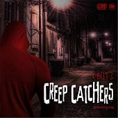 Creep Catchers by K Blitz