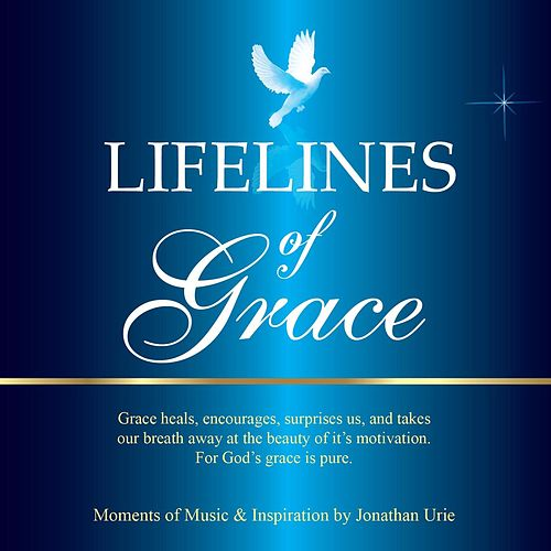 Play & Download Lifelines of Grace by Jonathan Urie | Napster