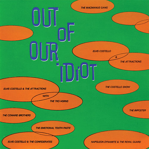 Play & Download Out Of Our Idiot by Elvis Costello | Napster