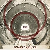 Play & Download Spin by Fletcher Henderson | Napster