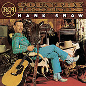 RCA Country Legends: Hank Snow by Hank Snow