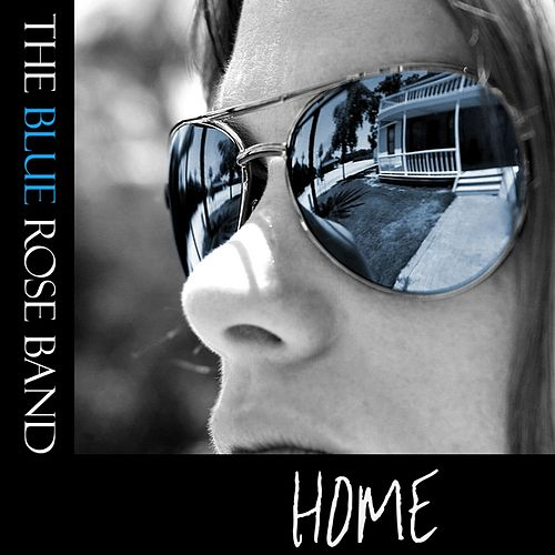 Play & Download Home by The Blue Rose Band | Napster