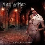 Play & Download Nuns Are Pregnant by Alien Vampires | Napster
