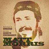 Backstage At Bonnaroo and Other Acoustic Performances by Matt Morris