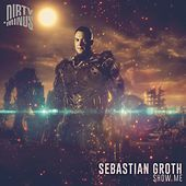 Play & Download Show Me - Single by Sebastian Groth | Napster