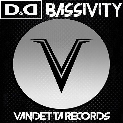 Play & Download Bassivity by D&D | Napster