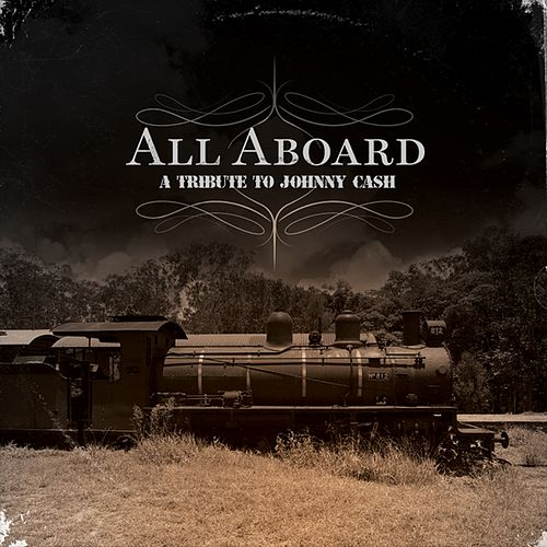 All Aboard: A Tribute to Johnny Cash by Various Artists