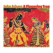 Play & Download A Flowering Tree by John Adams | Napster