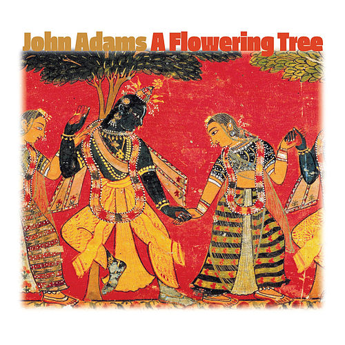 A Flowering Tree by John Adams