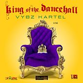 Play & Download King Of The Dancehall by VYBZ Kartel | Napster