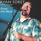 Play & Download From the Heart by Ryan Foret and Foret Tradition | Napster