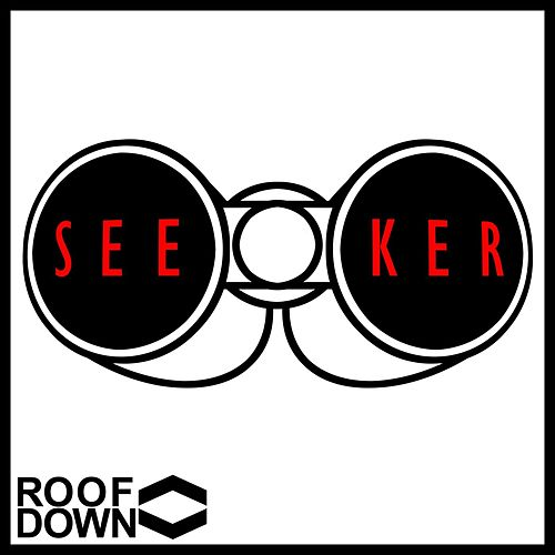Play & Download Seeker by Roof Down | Napster