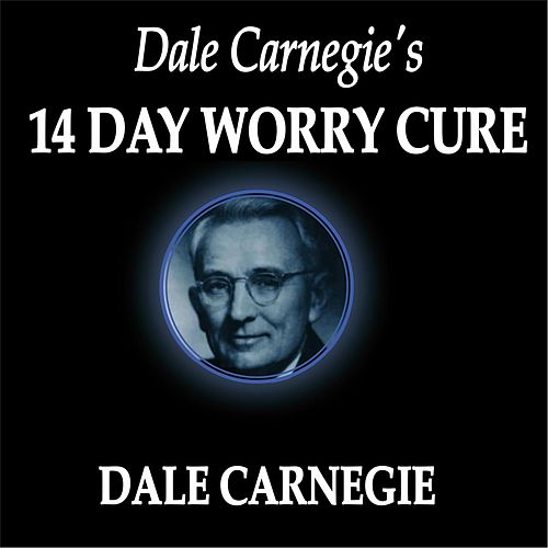 Dale Carnegie's 14 Day Worry Cure von Dale Carnegie