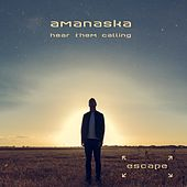 Play & Download Hear Them Calling (Radio Edit) by Amanaska | Napster