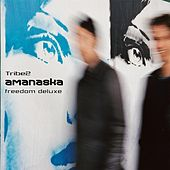 Play & Download Tribe2 (Freedom Deluxe) by Amanaska | Napster
