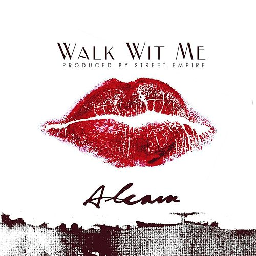Play & Download Walk Wit Me by Alcam | Napster