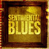 Play & Download Sentimental Blues by Various Artists | Napster