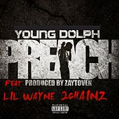 Play & Download Preach (feat. Lil Wayne & 2 Chainz) by Young Dolph | Napster