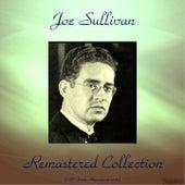 Joe Sullivan Remastered Collection (All Tracks Remastered 2016) by Joe Sullivan