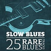 Slow Blues - 25 Rare Blues Tracks von Various Artists