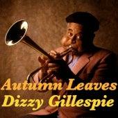 Autumn Leaves von Dizzy Gillespie