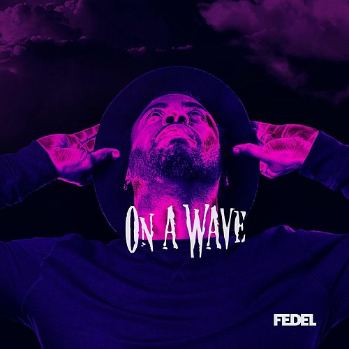 Play & Download On a Wave by Fedel | Napster