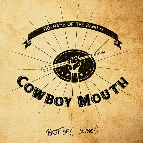 Play & Download The Name of the Band Is...Cowboy Mouth: Best Of (So Far) by Cowboy Mouth | Napster