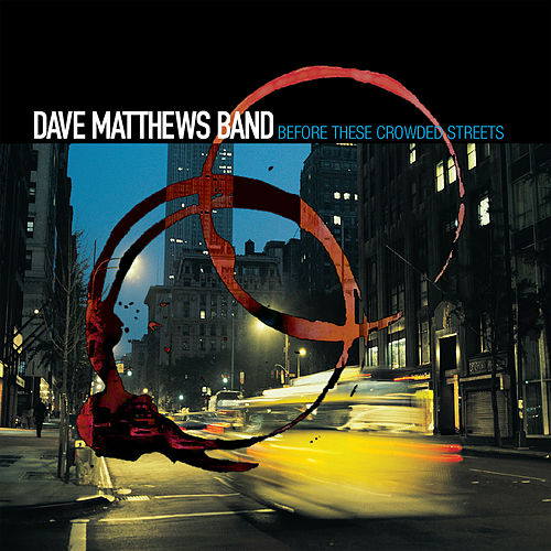 Play & Download Before These Crowded Streets by Dave Matthews Band | Napster