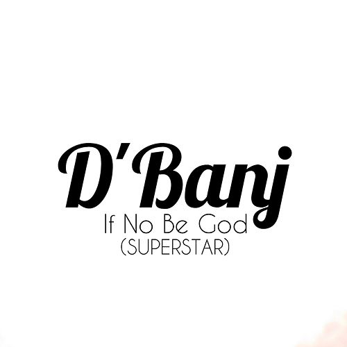 Play & Download If No Be God (Superstar) by D'banj | Napster