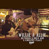 Play & Download Between a Rock and a Country Place by Willie | Napster