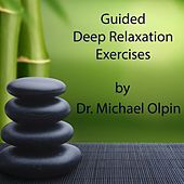 Play & Download Guided Deep Relaxation Exercises by Dr. Michael Olpin | Napster