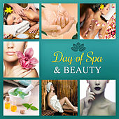 Day of Spa & Beauty – New Age Music for Relaxation while Spa & Wellness Treatments, Best Background to Massage, Sauna, Sound Therapy by S.P.A