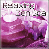 Relaxing Zen Spa – Wellness, Nature Sounds, Reiki, Yoga, Mindfulness, Meditation, Inner Silence, Deep Relaxation, Tranquility Spa by S.P.A