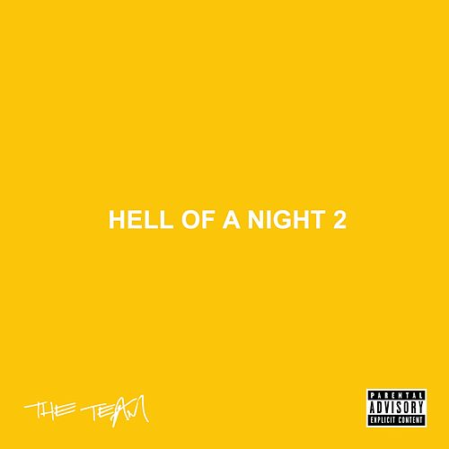 Play & Download Hell of a Night 2 by The Team | Napster