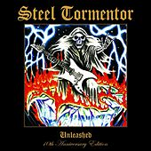 Unleashed: 10th Anniversary Edition by Steel Tormentor