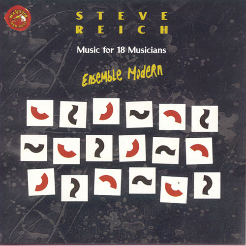 Music For 18 Musicians by Steve Reich