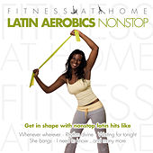 Fitness At Home: Latin Aerobics Nonstop by Various Artists