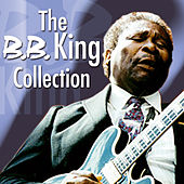 The B.B. King Collection by B.B. King