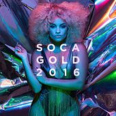 Play & Download Soca Gold 2016 by Various Artists | Napster
