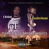 Play & Download Dark Days Bright Nights by J-Dawg | Napster
