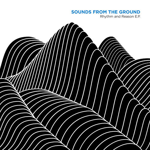 Play & Download Rhythm and Reason by Sounds from the Ground | Napster