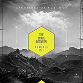 The Space Between Remixes, Vol. 1 by Bachelors Of Science