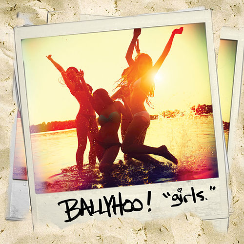 Girls. by Ballyhoo!